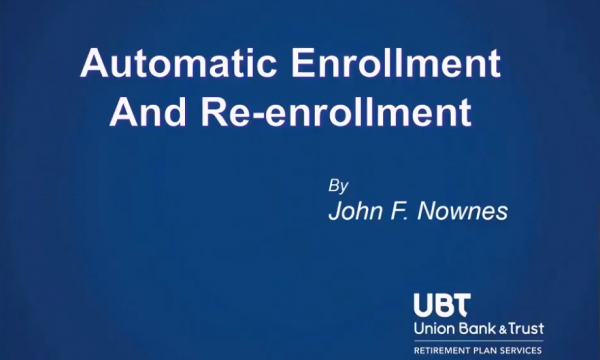 Webinar: Auto-Enrollment and Re-Enrollment